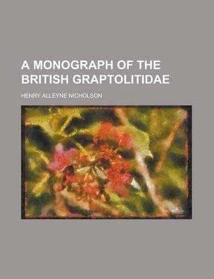 A Monograph of the British Graptolitidae