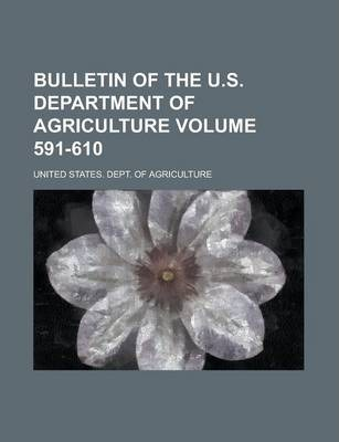 Bulletin of the U.S. Department of Agriculture Volume 591-610