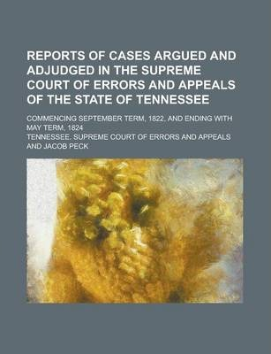 Reports of Cases Argued and Adjudged in the Supreme Court of Errors and Appeals of the State of Tennessee; Commencing September Term, 1822, and Ending with May Term, 1824