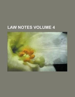 Law Notes Volume 4