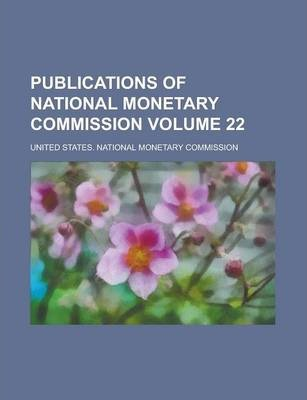 Publications of National Monetary Commission Volume 22
