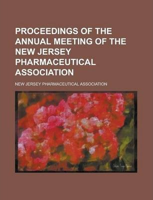 Proceedings of the Annual Meeting of the New Jersey Pharmaceutical Association