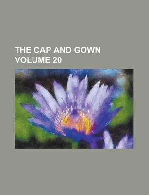 The Cap and Gown Volume 20
