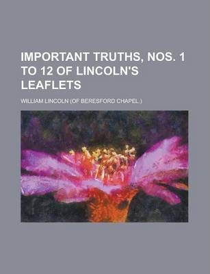 Important Truths, Nos. 1 to 12 of Lincoln's Leaflets