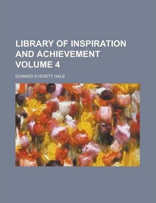 Library of Inspiration and Achievement Volume 4
