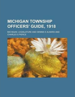 Michigan Township Officers' Guide, 1918
