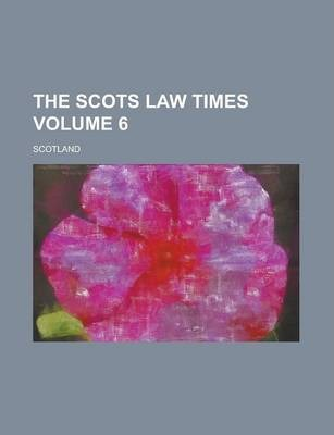 The Scots Law Times Volume 6