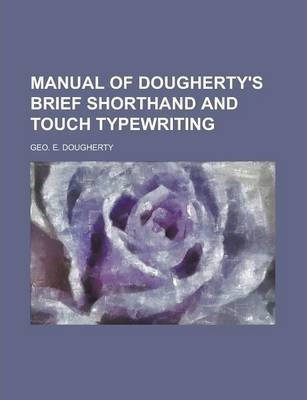 Manual of Dougherty's Brief Shorthand and Touch Typewriting