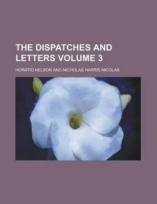 The Dispatches and Letters Volume 3
