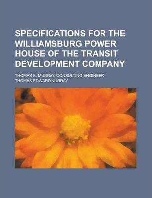 Specifications for the Williamsburg Power House of the Transit Development Company; Thomas E. Murray, Consulting Engineer