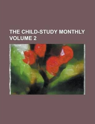The Child-Study Monthly Volume 2