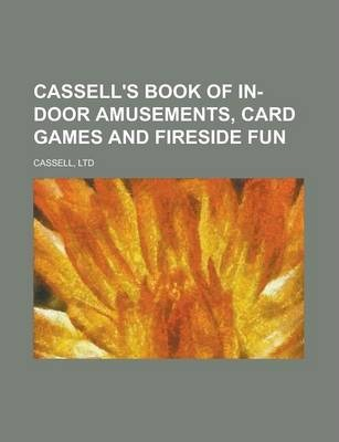 Cassell's Book of In-Door Amusements, Card Games and Fireside Fun