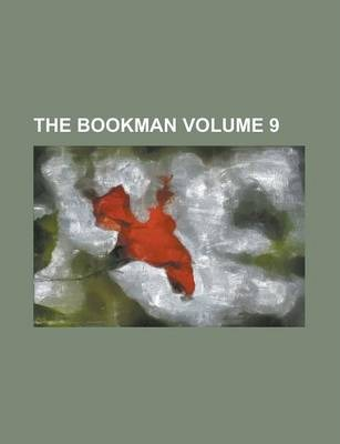 The Bookman Volume 9