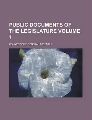 Public Documents of the Legislature Volume 1