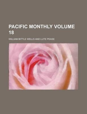 Pacific Monthly Volume 18