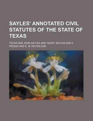 Sayles' Annotated Civil Statutes of the State of Texas