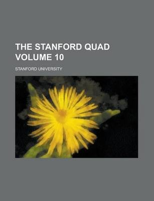 The Stanford Quad Volume 10