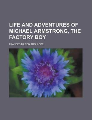 Life and Adventures of Michael Armstrong, the Factory Boy