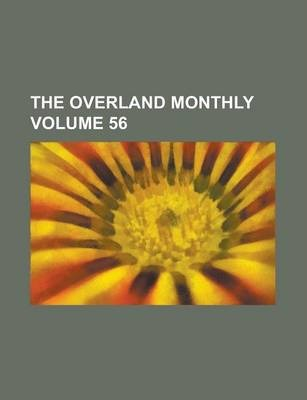 The Overland Monthly Volume 56