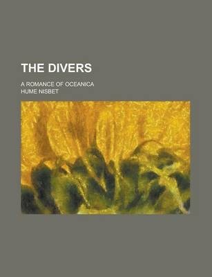 The Divers; A Romance of Oceanica