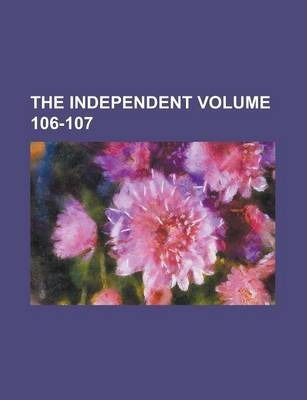The Independent Volume 106-107