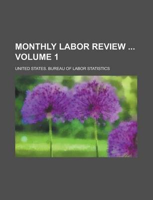Monthly Labor Review Volume 1