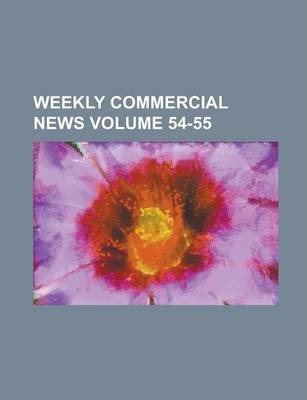 Weekly Commercial News Volume 54-55