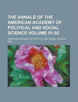 The Annals of the American Academy of Political and Social Science Volume 91-92