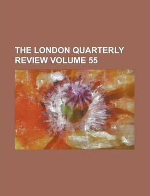 The London Quarterly Review Volume 55