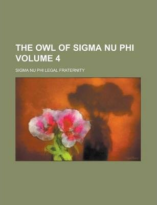 The Owl of SIGMA NU Phi Volume 4