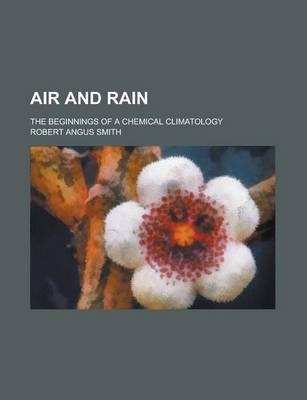 Air and Rain; The Beginnings of a Chemical Climatology