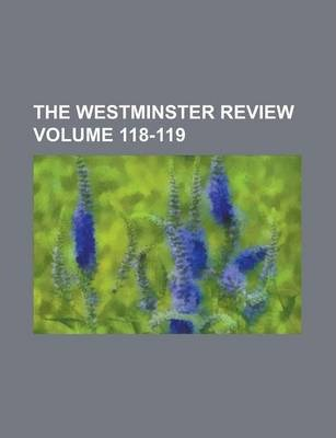 The Westminster Review Volume 118-119