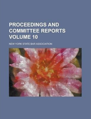 Proceedings and Committee Reports Volume 10