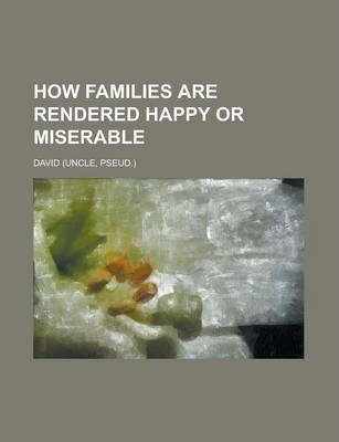 How Families Are Rendered Happy or Miserable
