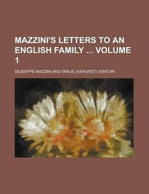 Mazzini's Letters to an English Family Volume 1