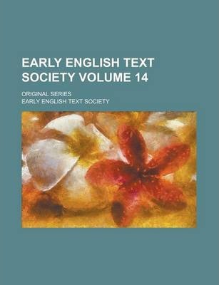 Early English Text Society; Original Series Volume 14