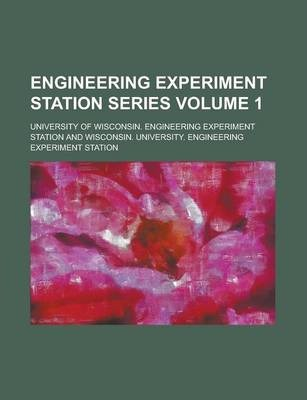 Engineering Experiment Station Series Volume 1