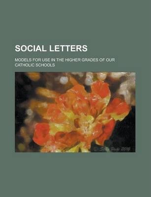 Social Letters; Models for Use in the Higher Grades of Our Catholic Schools