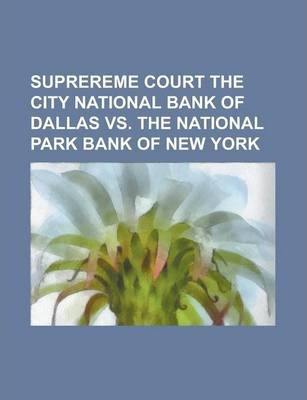 Suprereme Court the City National Bank of Dallas vs. the National Park Bank of New York