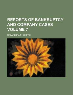 Reports of Bankruptcy and Company Cases Volume 7