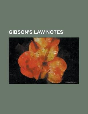 Gibson's Law Notes Volume 2