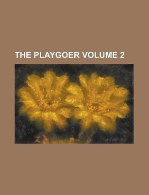 The Playgoer Volume 2