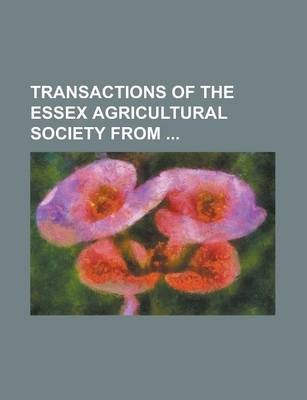 Transactions of the Essex Agricultural Society from