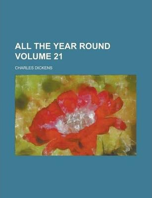 All the Year Round Volume 21