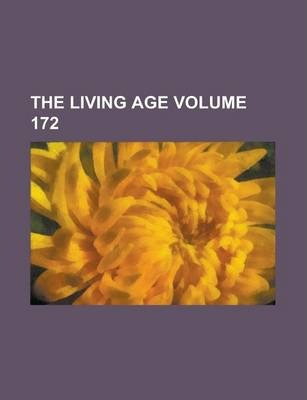 The Living Age Volume 172