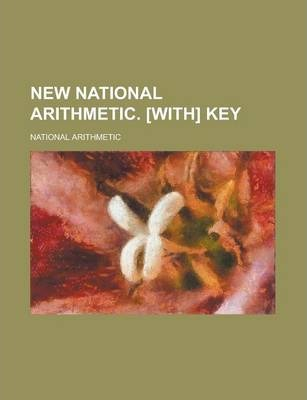 New National Arithmetic. [With] Key