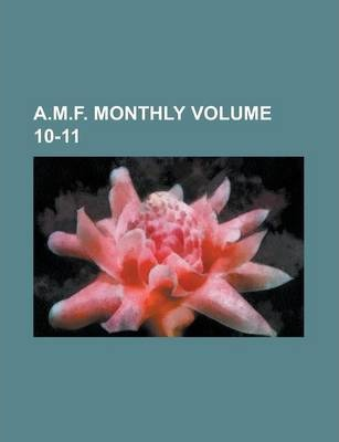 A.M.F. Monthly Volume 10-11