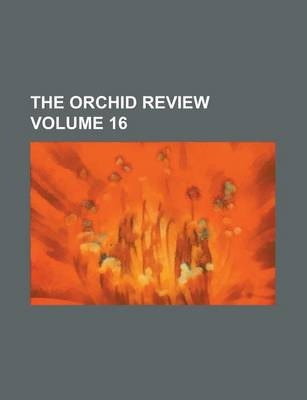 The Orchid Review Volume 16