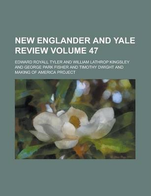 New Englander and Yale Review Volume 47