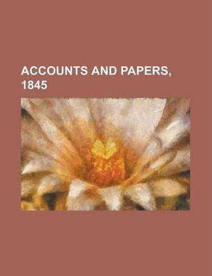 Accounts and Papers, 1845